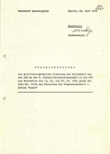 """Abschlussbericht des Zentralen Operativstabs zur Aktion """"Leder"""" während der Fußball-Weltmeisterschaft 1974"""