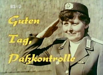 Guten Tag, Passkontrolle - Ein Film über die Passkontrollorgane der DDR