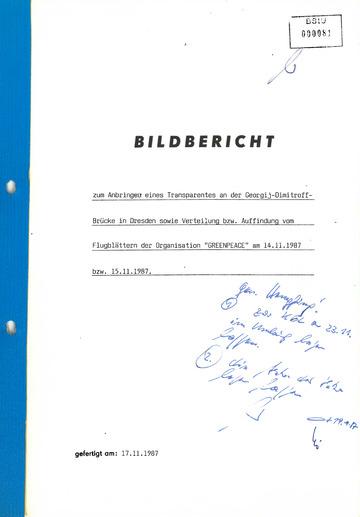 """Bildbericht zum Anbringen eines Transparentes an der Georgij- Dimitroff- Brücke in Dresden sowie Verteilung bzw. Auffindung von Flugblättern der Organisation """"GREENPEACE"""" am 14.11.1987 bzw. 15.11.1987"""